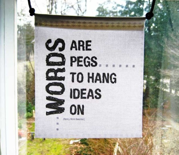 All words are pegs to hang ideas on.  ~   #beecher #quote #ideas # #taolife
