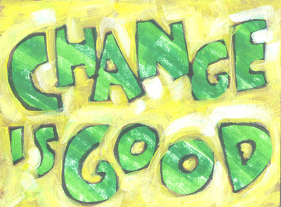 Change is good  ~  #quote  #change  #taolife