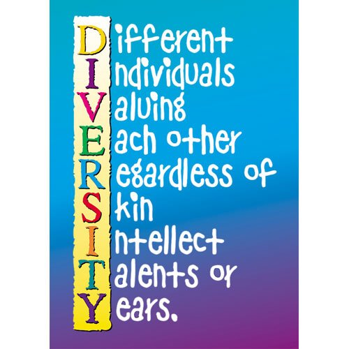 Diversity Poster - Different individuals valuing each other  regardless of skin, intellect, talents or years.  #taolife