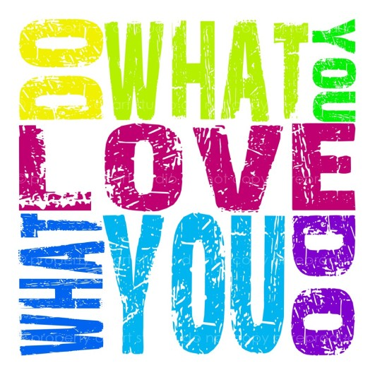 Do what you love what you do.  Poster  #quotes #do #taolife #posters