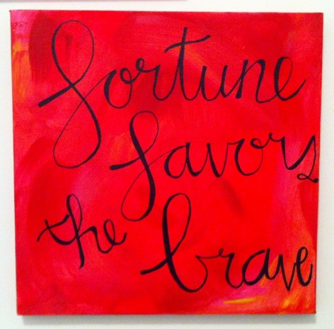 Fortune favors the brave  ~  #quotes  #taolife #posters