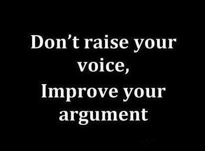 Don't raise your voice, improve your argument ~ #quotes #taolife