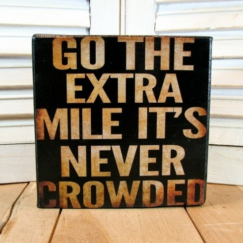 Go the extra mile, it is never crowded  ~  #taolife