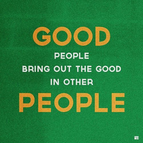 Good people bring out the good in other people. ~ #quote #taolife