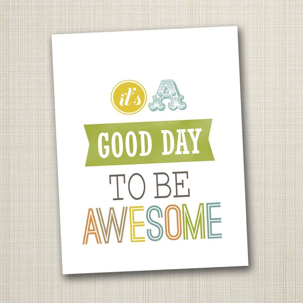 It's A Good Day To Be Awesome