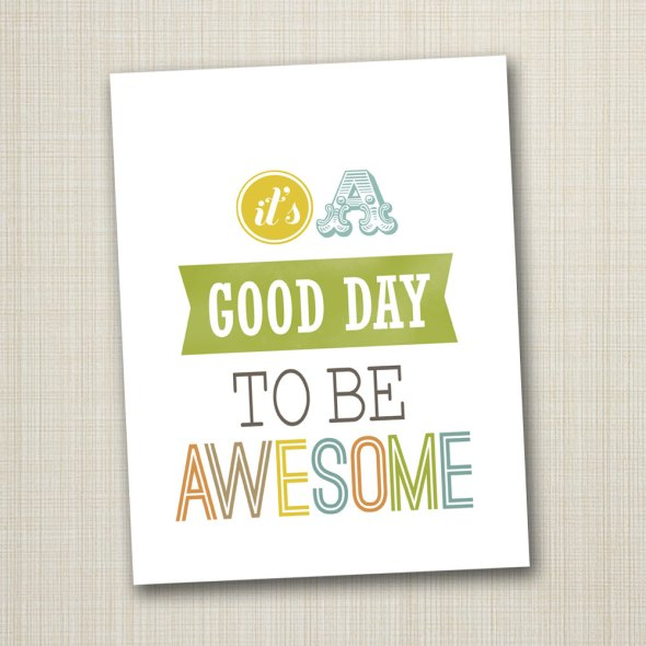 Its A Good Day To Be Awesome Poster Awesome Quote Taolife