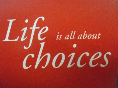 Life is all about choices  ~  #posters   #life  #quotes