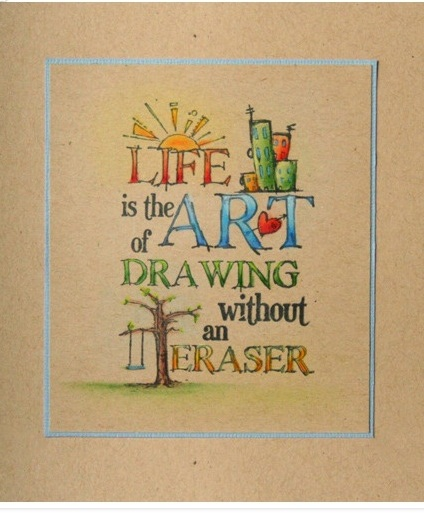 Life is the art of drawing without an eraser  ~  #life  #quotes #taolife  #posters