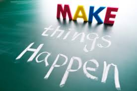 Make things happen   ~   #poster  #taolife  #quotes