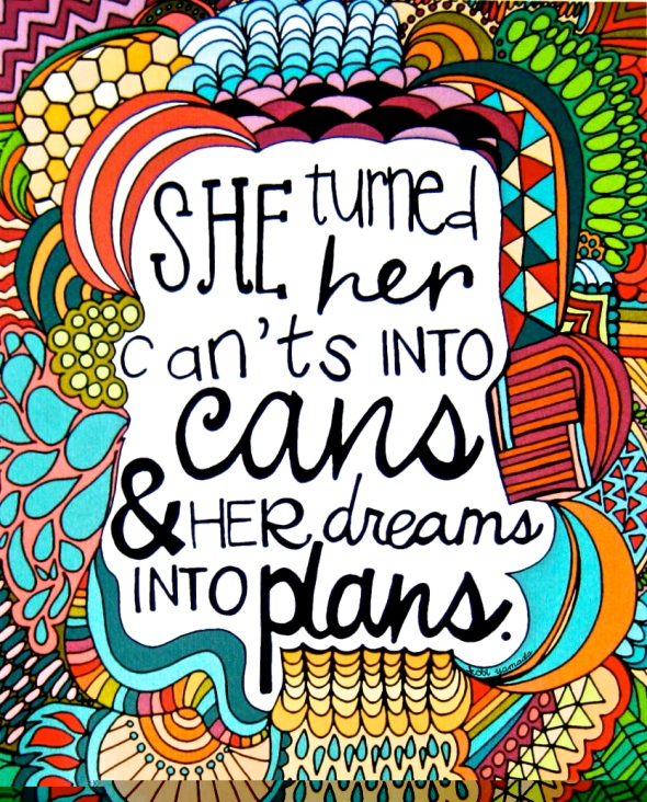 She turned her can'ts into cans, and her dreams into plans. Shero Motto Poster