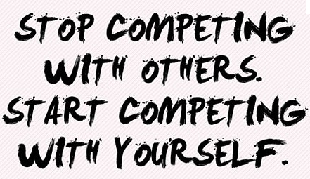 Stop competing with others. Start competing with yourself.  ~  #quote #life #success #taolife