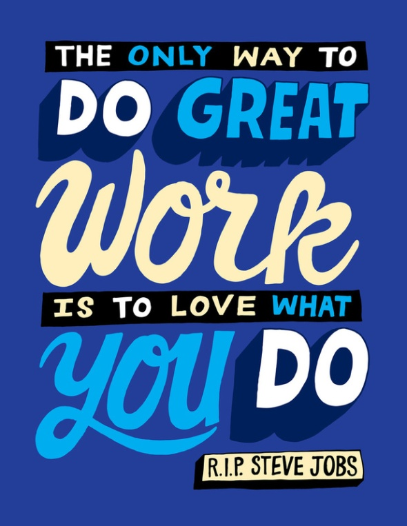 The only way to do great work is to love what you do. Steve Jobs #Poster