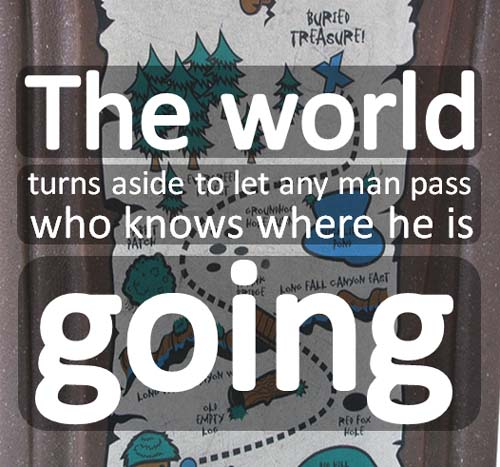 The world turns aside to let any person pass who knows where they are going  ~ Epictetus  #quotes #success #taolife #posters