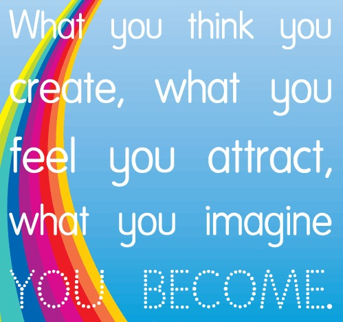 What you think you create, what you feel you attract, what you imagine you become ~ #life #quotes #taolife