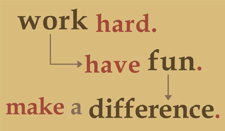 Work hard, have fun, make a difference  ~  #quotes  #taolife