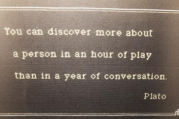 You can discover more about a person in an hour of play, than in a year of conversation. Plato #quotes