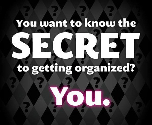 You want to know the secret to getting organised? It's you!  #quote #success #organised #taolife