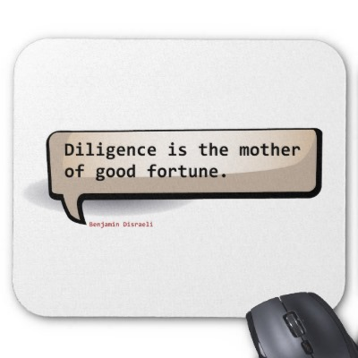 Diligence is the mother of good fortune. Benjamin Disraeli  #quote #success #taolife